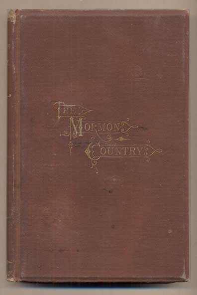 """The Mormon Country. A Summer with the """"Latter-Day Saints."""" John Codman."""