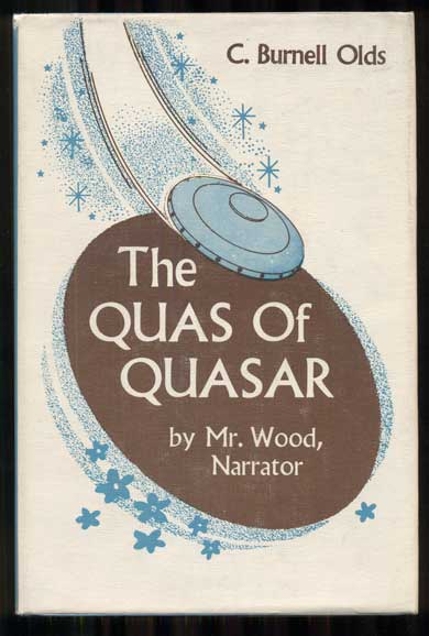 The Quas of Quasar by Mr. Wood, Narrator. Olds. C. Burnell.