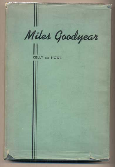 Miles Goodyear: First Citizen of Utah--Trapper, Trader and California Pioneer. Charles Kelly, Maurice L. Howe.