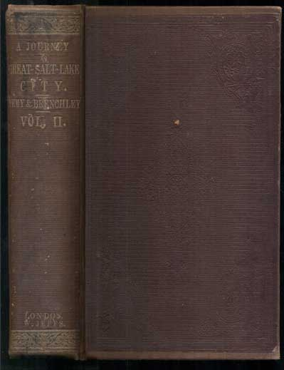 A Journey to Great Salt Lake City. By Jules Remy and Julius Brenchly, M.A.; With a Sketch of the History, Religion, and Customs of the Mormons, and an Introduction on the Religious Movement in the United States - Volume II. Jules Remy, Julius Brenchly.