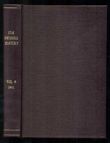 Utah Historical Quarterly Volume IX, 1941. (Numbers 1-2, January, April, 1941, Numbers 3-4, July, October, 1941). J. Cecil Alter.