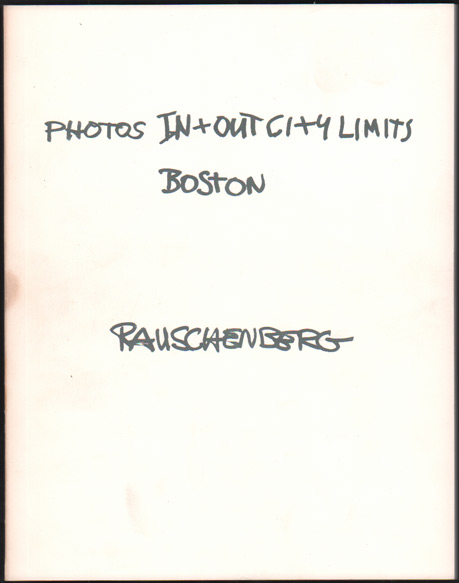 Photos In + Out City Limits: Boston. Robert Rauschenberg, Clifford Ackley, text.