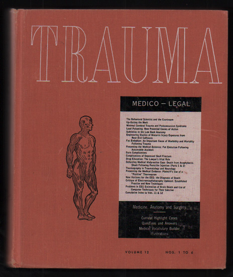 Trauma: Medicine, Anatomy, Surgery. Volume 12: Nos. 1 to 6. Marshall Houts, -In-Chief.