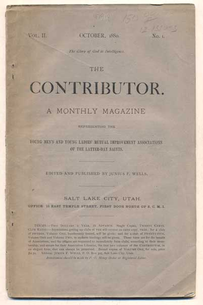 The Contributor. A Monthly Magazine Representing the Young Men's and Young Ladies' Mutual Improvement Associations of the Latter-Day Saints, Volume II. Junius F. Wells.