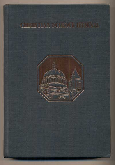 Christian Science Hymnal. With Seven Hymns Written by The Reverend Mary Baker Eddy, Discoverer and Founder of Christian Science. Mary Baker Eddy.