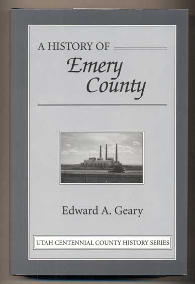 A History of Emery County. Edward A. Geary.