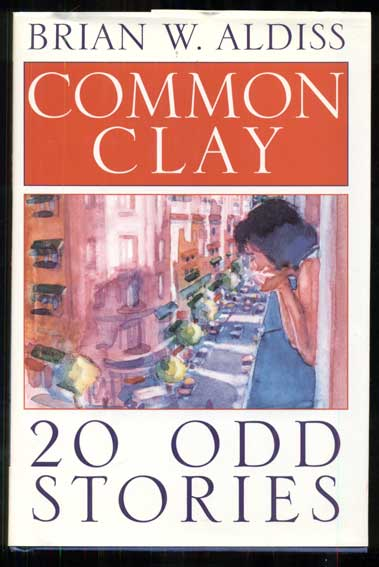 Common Clay: 20-Odd Stories. Brian W. Aldiss.