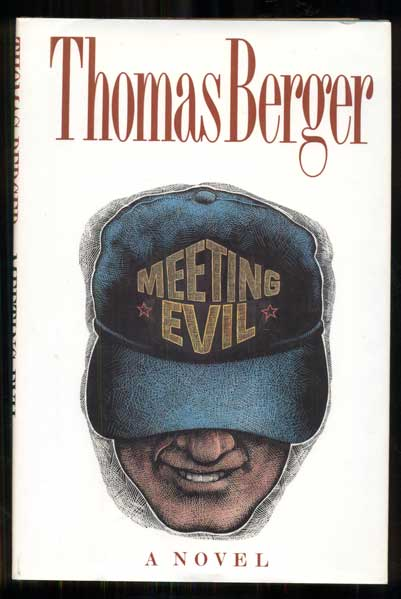 Meeting Evil: A Novel. Thomas Berger.
