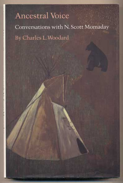 Ancestral Voice: Conversations with N. Scott Momaday. N. Scott Momaday, Charles L. Woodward.