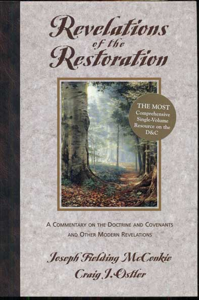Revelations of the Restoration: A Commentary on the Doctrine and Covenants and Other Modern Revelations. Joseph Fielding McConkie, Craig J. Ostler.