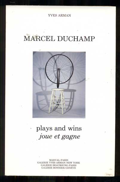 Marcel Duchamp plays and wins, joue et gagne. Yves Arman.