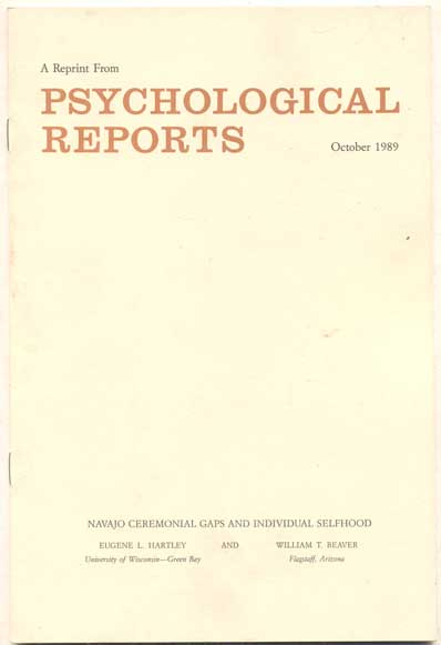 Navajo Ceremonial Gaps and Individual Selfhood (A Reprint from Psychological Reports, October 1989). Eugene L. Hartley, William T. Beaver.