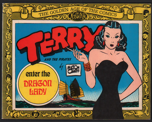 Terry and the Pirates: Enter the Dragon Lady. Milton Caniff.