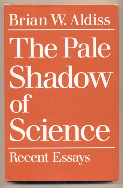 The Pale Shadow of Science. Brian W. Aldiss.