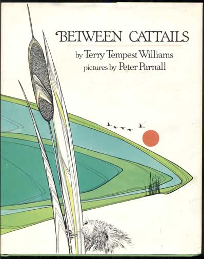 Between Cattails. Terry Tempest Williams.