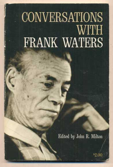 Conversations with Frank Waters. Frank Waters, John R. Milton.