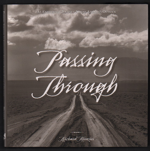 Passing Through; An Existential Journey Across America's Outback. Richard Menzies.