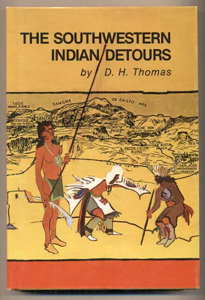 The Southwestern Indian Detours: The story of the Fred Harvey / Santa Fe Railway experiment in 'detourism'. D. H. Thomas.