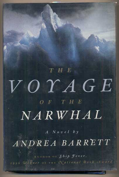 The Voyage of the Narwhal. Andrea Barrett.