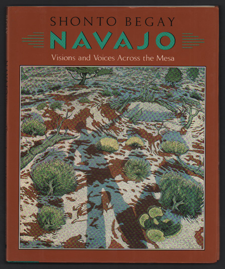 Navajo: Visions and Voices Across the Mesa. Shonto Begay.