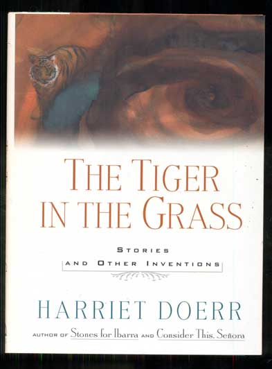 The Tiger in the Grass: Stories and Other Inventions. Harriet Doerr.