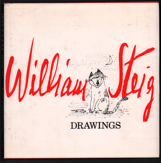 William Steig: Drawings. William Steig, Lillian Ross.