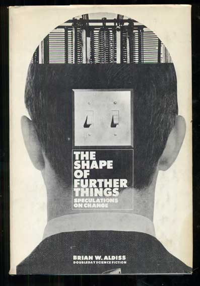 The Shape of Further Things. Brian W. Aldiss.