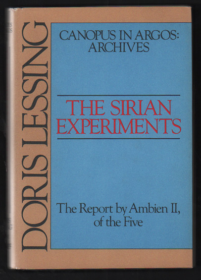 The Sirian Experiments: The Report by Ambien II, of the Five (Canopus in Argos: Archives). Doris Lessing.