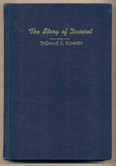 The Story of Deseret. Thomas C. Romney.