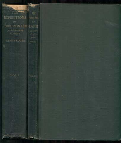The Expeditions of Zebulon Montgomery Pike, to Headwaters of the Mississippi River, Through Louisiana Territory, and in New Spain, During the Years 1805-6-7 [3-volume set]. Zebulon Montgomery Pike, Elliott Coues.