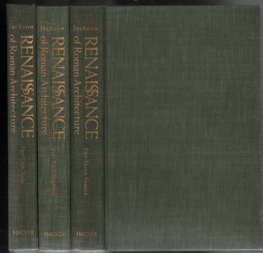 The Renaissance of Roman Architecture: Part One. Italy; Part Two. England; Part Three. France (3 volumes). Sir Thomas Graham Jackson.