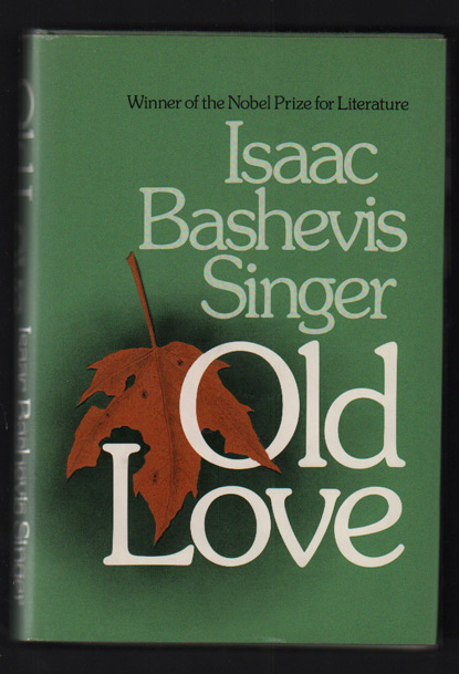 Old Love. Isaac Bashevis Singer.