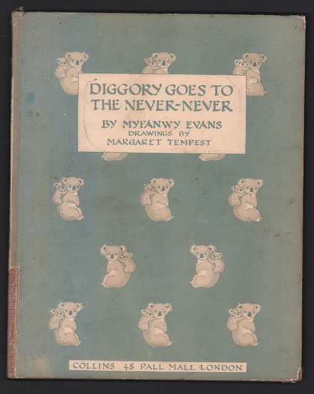 Diggory Goes to the Never-Never. Myfanwy Evans, Magaret Tempest, illus.