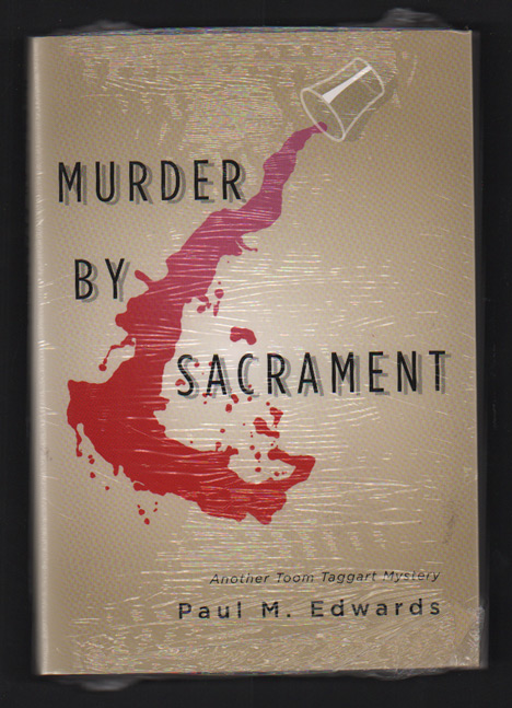 Murder by Sacrament: Another Toom Taggart Mystery. Paul M. Edwards.
