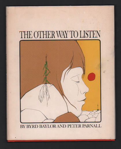 The Other Way to Listen. Bird Baylor, Peter Parnall.