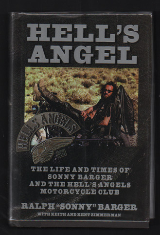 """Hell's Angel: The Life and Times of Sonny Barger and the Hell's Angels Motorcycle Club. Ralph """"Sonny"""" Barger, Keith and Kent Zimmerman, Keith, Kent Zimmerman."""