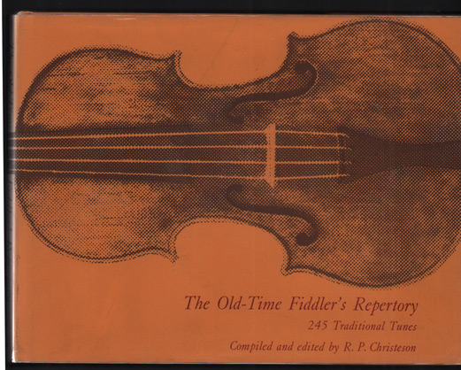 The Old-Time Fiddler's Repertory: 245 Traditional Tunes. R. R. Christeson.