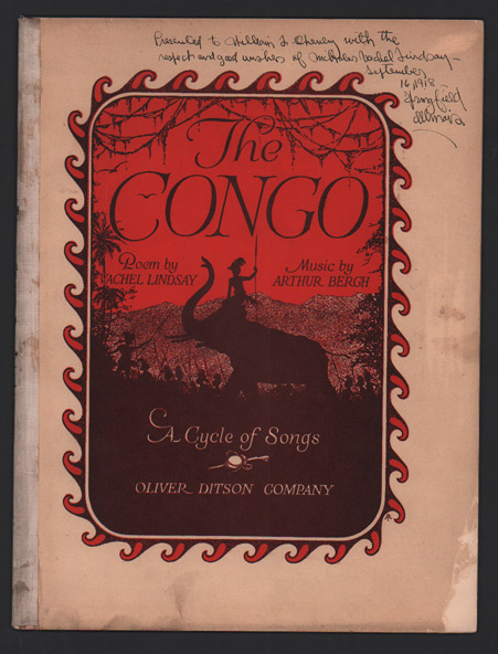 The Congo: A Cycle of Songs for Baritone. Vachel Lindsay, Arthur Bergh, Music.