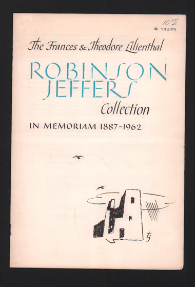 The Francis & Theodore Lilienthal Robinson Jeffers Collection. In Memoriam 1887-1962. Robinson Jeffers.