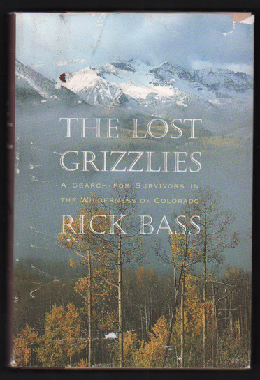 The Lost Grizzlies. Rick Bass.