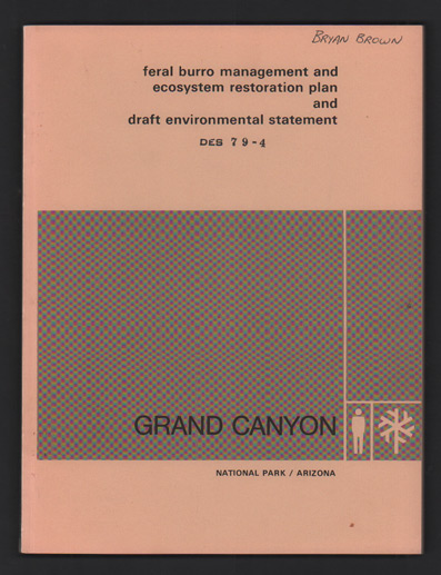 Department of the Interior Proposed Feral Burro Management and Ecosystem Restoration Plan and Draft Environmental Statement, Grand Canyon National Park. Howard H. Chapman, Western Region Regional Director.
