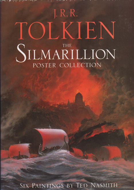 The Silmarillion Poster Collection: Six Paintings by Ted Nasmith. Ted Nasmith, J. R. R. Tolkien.