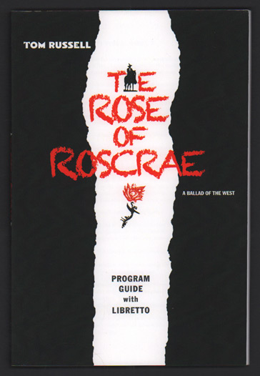 The Rose of Roscrae: A Ballad of the West - Program Guide with Libretto. Tom Russell.