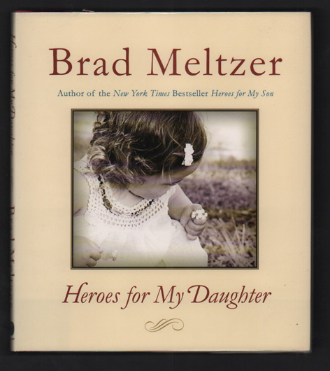 Heroes for My Daughter. Brad Meltzer.