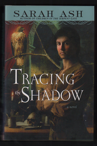 Tracing the Shadow: Book One of the Alchymist's Legacy. Sarah Ash.