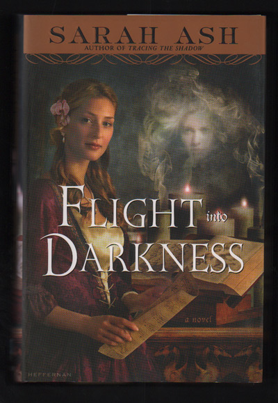 Flight into Darkness: Book Tow of the Alchymist's Legacy. Sarah Ash.