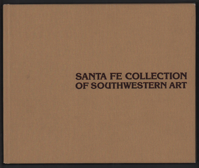 Santa Fe Collection of Southwestern Art: An Exhibition at Gilcrease Museum, Tulsa, Oklahoma, September 26, 1983 - November 21, 1983. Arrell M. Gibson, Fred A. Myers, Catalog Essay.