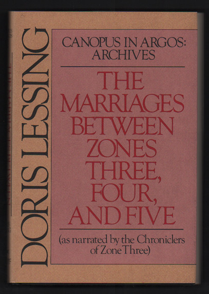 The Marriages Between Zones, Three, Four, and Five (As Narrated by the Chronicles of Zone Three) - Canopus in Argos: Archives. Doris Lessing.