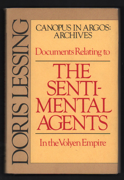 Documents Relating to the Sentimental Agents in the Volyen Empire (Canopus in Argos: Archives). Doris Lessing.