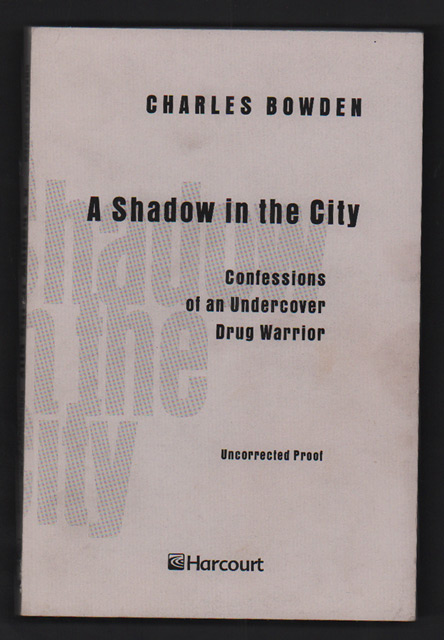 A Shadow in the City: Confessions of an Undercover Drug Warrior. Charles Bowden.